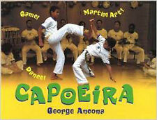 Capoeira: Game! Dance! Martial Art!, George Ancona, New Book
