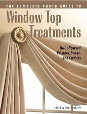 Window-Top Treatments : Do-It-Yourself Valances, Swags, and Cornices