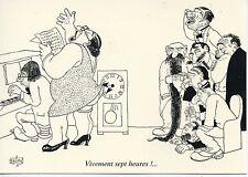 CARTE POSTALE ILLUSTRATEUR ALBERT DUBOUT / HUMOUR / VIVEMENT 7 HEURES