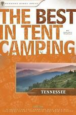The Best in Tent Camping: Tennessee: A Guide for Car Campers Who Hate RVs, Concr