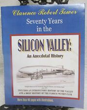 Seventy Years in the Silicon Valley by Tower, Clarence Signed