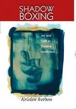 Shadow Boxing: Art and Craft in Creative Nonfiction