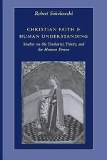 Christian Faith and Human Understanding: Studies on the Eucharist, Trinity, and