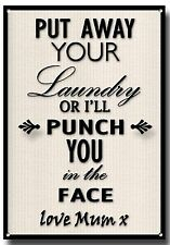 PUT AWAY YOUR LAUNDRY OR I'LL PUNCH YOU IN THE FACE,LOVE MUM METAL SIGN,BATHROOM