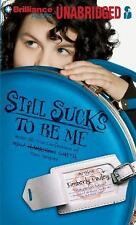Still Sucks to Be Me : The All-True Confessions of Mina Smith, Teen Vampire...