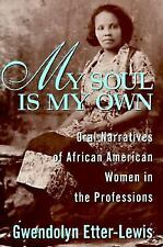 My Soul is My Own: Oral Narratives of African American Women in the Professions