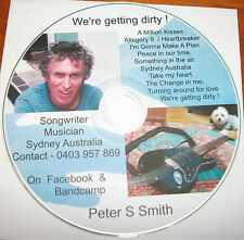 "Peter S Smith  -  "" We're getting dirty ! ""  -  CD Album"