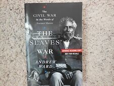 The Slaves War-The Civil War in the Words of Former Slaves-Advance Reading Copy-