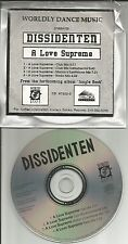 DISSIDENTEN A Love Supreme 4TRX w/ CLUB MIXES & INSTRUMENTAL PROMO DJ CD single