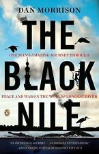 The Black Nile: One Man's Amazing Journey Through Peace and War on the World's L