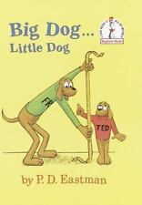 Big Dog...Little Dog (Beginner Books(R)) P.D. Eastman Hardcover