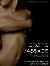 Erotic Massage for Lovers: Sensual Touch for Intimacy and Orgasmic Pleasure