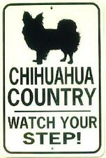 CHIHUAHUA COUNTRY Watch Your Step! 12X18 Aluminum Sign Sign  Won't rust or fade