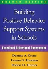 Building Positive Behavior Support Systems in Schools : Functional Behavioral...