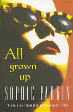 All Grown Up by Sophie Parkin (Paperback, 1998)