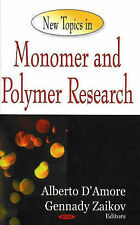 New Topics in Monomer and Polymer Research by Nova Science Publishers Inc...
