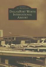 DALLAS / FORT WORTH INTERNATIONAL AIRPORT (9 - BRUCE A. BLEAKLEY (PAPERBACK) NEW