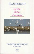 """Livre - Régional """" La Tête Pleine d'Oiseaux """" Jean Huguet  """" ( No 7667  )"""