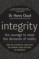 Integrity : The Courage to Meet the Demands of Reality by Henry Cloud (2009,...