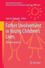 Educating the Young Child: Father Involvement in Young Children's Lives : A...