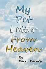 My Pet Letter from Heaven : Comforting Pet-Loss Message from a Pet in Heaven...