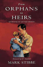 From Orphans to Heirs: Celebrating Our Spiritual Adoption, By Mark W.G. Stibbe,i
