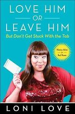 LOVE HIM OR LEAVE HIM BUT DON'T GET STUCK WITH THE TAB Loni Love (2013) book NEW