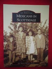 Images of America: Mexicans in Scottsdale by Jose Maria Burruel [Arizona]
