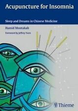 Acupuncture for Insomnia: Sleep and Dreams in Chinese Medicine by Hamid...
