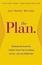 The Plan: Eliminate the Surprising 'Healthy' Foods that are Making You Fat - and