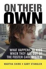 On Their Own: What Happens To Kids When They Age Out Of The Foster Car-ExLibrary