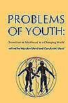 NEW - Problems of Youth: Transition to Adulthood in a Changing World