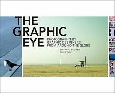 The Graphic Eye: Photographs by Graphic Designers from around the Globe Stefan