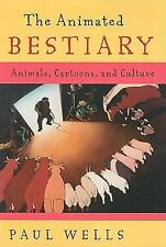 Na: The Animated Bestiary : Animals, Cartoons, and Culture by Paul Wells...
