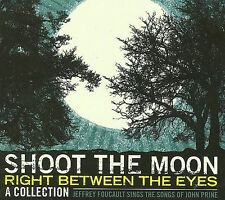 Shoot the Moon Right Between the Eyes by FOUCAULT,JEFFREY