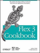 Flex 3 Cookbook: Code-Recipes, Tips, and Tricks for RIA Developers (Adobe Develo