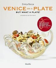 Venice on a Plate... : But What a Plate! by Enrica Rocca (2014, Hardcover)
