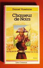 VAXELAIRE D. Chasseur de Noirs.