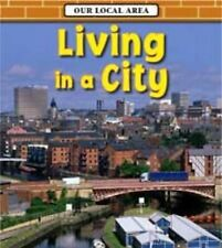 Living in a City (Our Local Area) Spilsbury, Richard Very Good Book