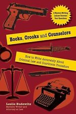 Books, Crooks and Counselors: How to Write Accurately About Criminal Law and Cou