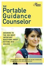 The Portable Guidance Counselor: Answers to the 284 Most Important Questions Abo