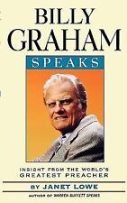 Billy Graham Speaks : Insight from the World's Greatest Preacher by Janet...