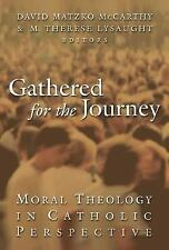 Gathered for the Journey : Moral Theology in Catholic Perspective