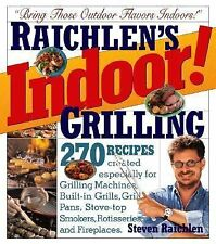 Raichlen's Indoor Grilling First Printing 1994  270 Recipes (Hardcover) 400+ pgs