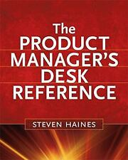The Product Manager's Desk Reference, Steven Haines, Very Good Book