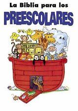 La Biblia Para Los Preescolares/ Preschooler's Bible Spanish Edition