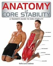 Anatomy of Core Stability: A Trainer's Guide to Core Stability by Liebman, Holl