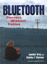 Bluetooth: Connect Without Cables by Bray, Jennifer, Sturman, Charles F.