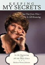 Keeping My Secrets but Not from Him-He Is All-Knowing : In the Beginning and...