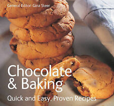 Chocolate and Baking: Quick & Easy Proven Recipes by Flame Tree Publishing...